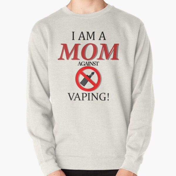 Ich bin eine Mutter gegen VAPING! Pullover