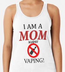 I am a MOM against VAPING! Racerback Tank Top