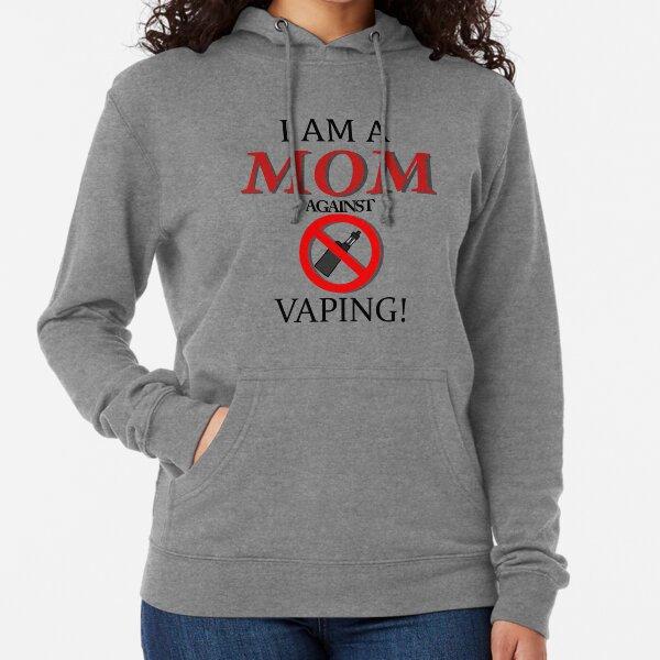 I am a MOM against VAPING! Lightweight Hoodie