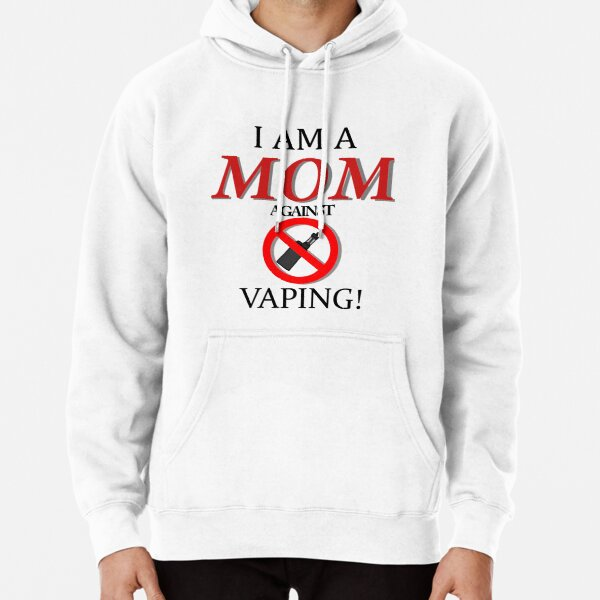 I am a MOM against VAPING! Pullover Hoodie