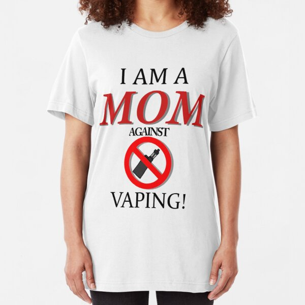 I am a MOM against VAPING! Slim Fit T-Shirt