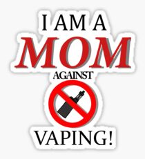 I am a MOM against VAPING! Sticker