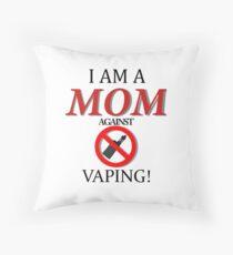 Ich bin eine Mutter gegen VAPING! Dekokissen