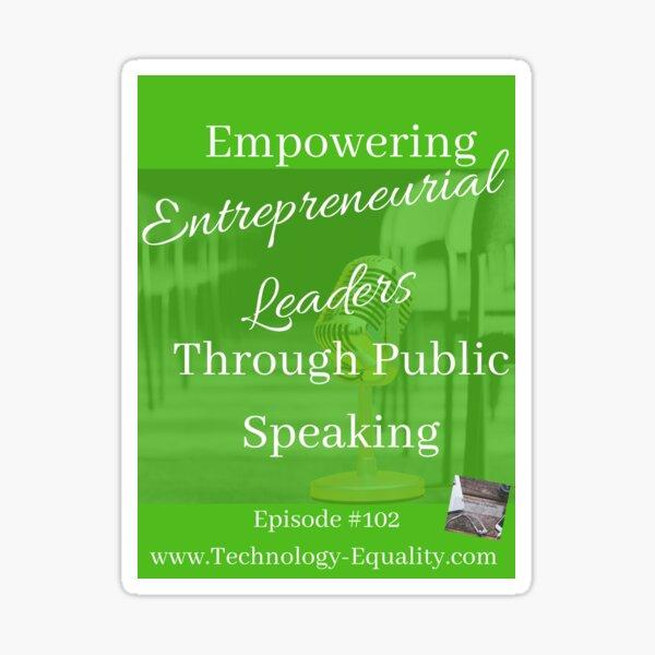 Empowering Entrepreneurial Leaders Through Public Speaking Sticker