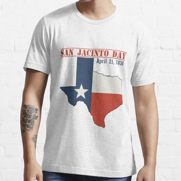 san jacinto day, san jacinto day texas, san jacinto day independence Essential T-Shirt