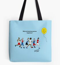 Why do Americans pursue Happiness? Tote Bag
