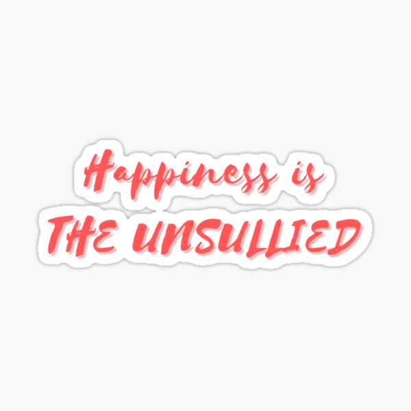 Happiness is The Unsullied Sticker