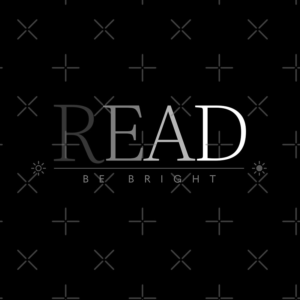 Read And Be Bright (Black Edition) by Piotr Kowalczyk