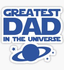 Greatest Dad In The Universe Sticker
