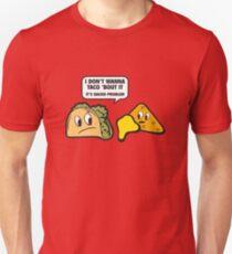 I Don't Wanna Taco 'Bout It. It's Nacho Problem. T-Shirt