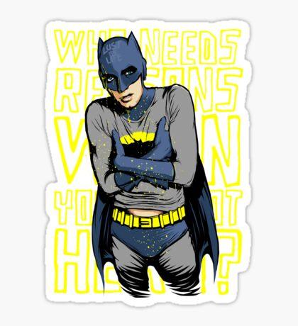 Who Needs Reasons When You've Got Hero? Sticker