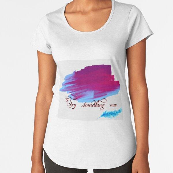 Motivational word Premium Scoop T-Shirt