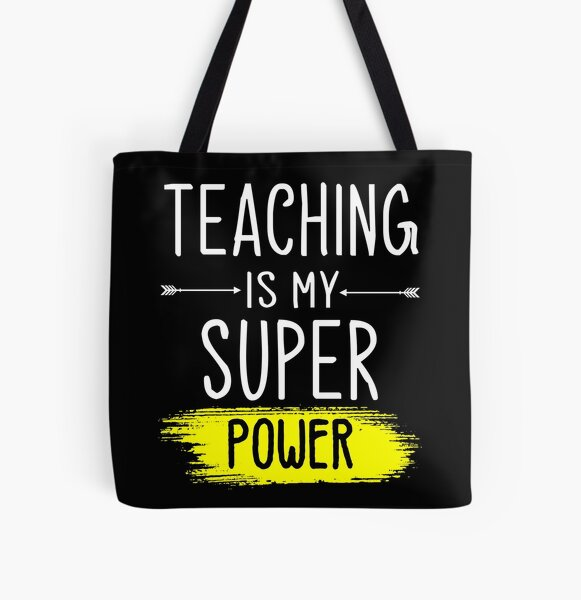 Teaching Is My Super Power Unique Teacher Themed, funny gift for teacher, teacher day, funny school, teacher t-shirt All Over Print Tote Bag