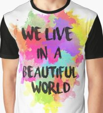 We Live in a Beautiful World Watercolor Graphic T-Shirt