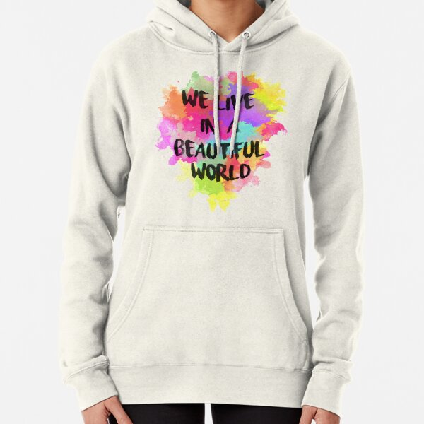 We Live in a Beautiful World Watercolor Pullover Hoodie