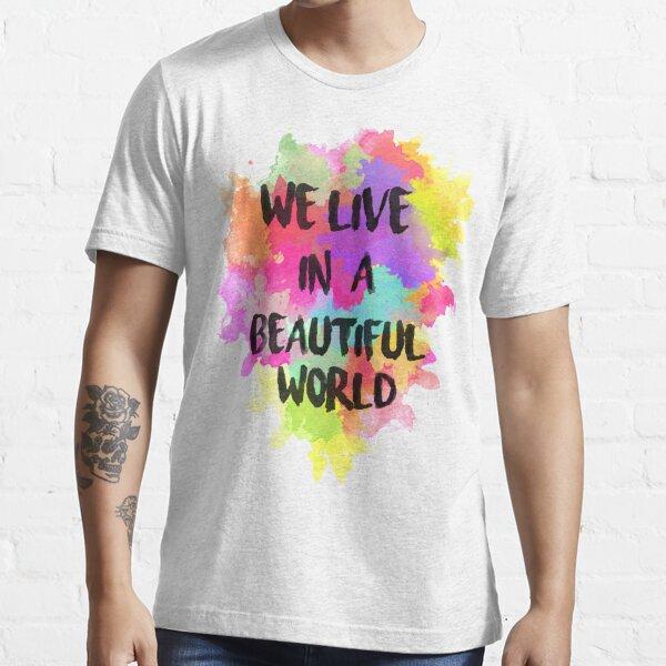 Vivimos en un mundo hermoso de acuarela Camiseta esencial