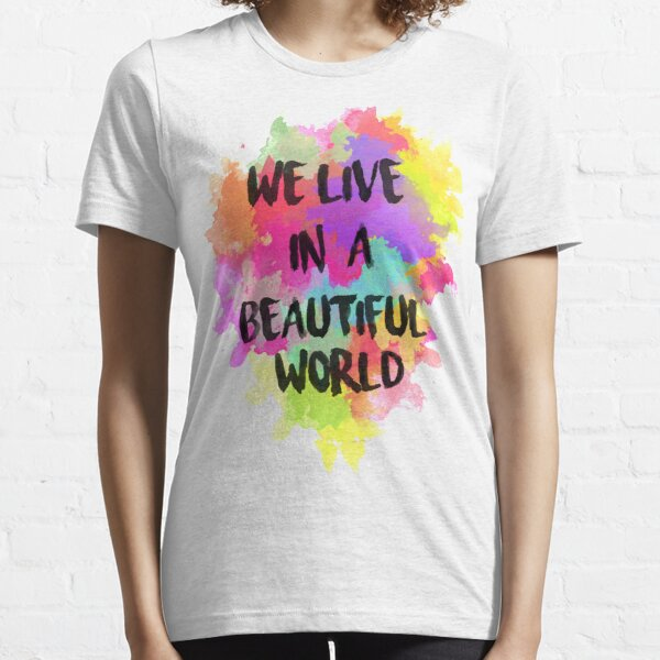 We Live in a Beautiful World Watercolor Essential T-Shirt