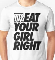 Treat Eat Your Girl Right Unisex T-Shirt