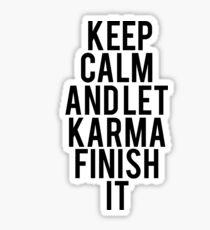 Keep Calm Let Karma Finish It Sticker