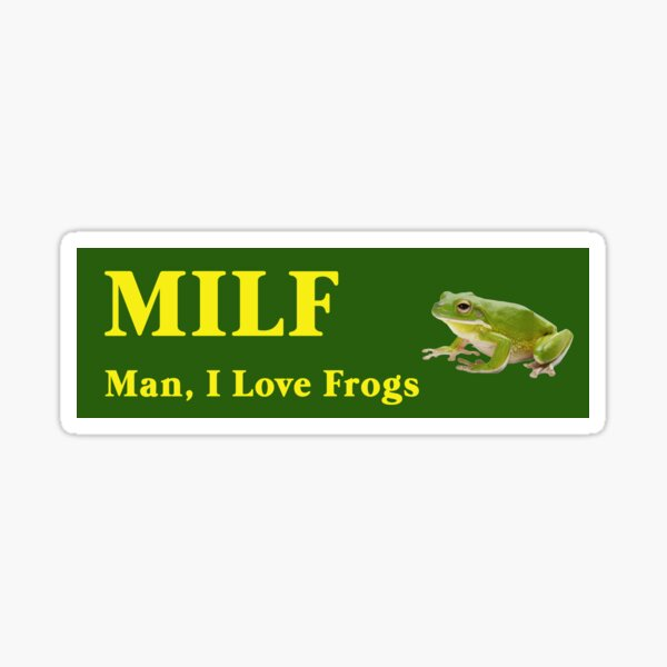 MILF - Man i love frogs Sticker