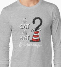 Is the Cat in the hat? Long Sleeve T-Shirt