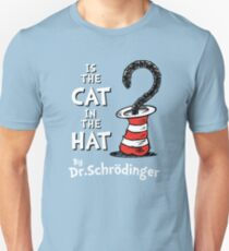 Is the Cat in the hat? T-Shirt