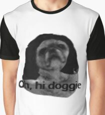 Oh, hi Doggie Graphic T-Shirt