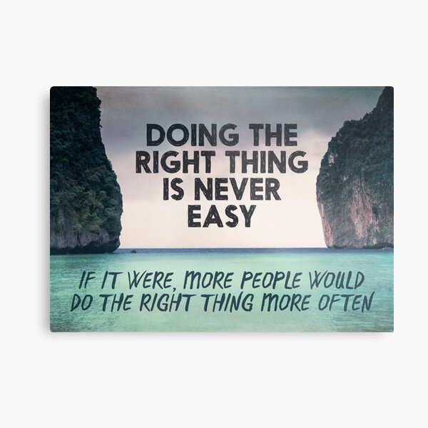 Doing the Right Thing Metal Print