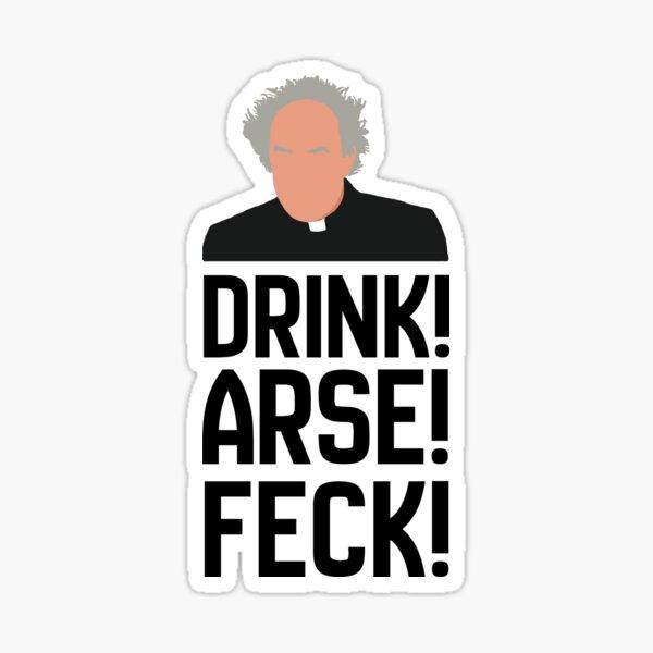 Father Jack Drink! Arse! Feck! Sticker