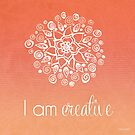 I AM Creative by CarlyMarie