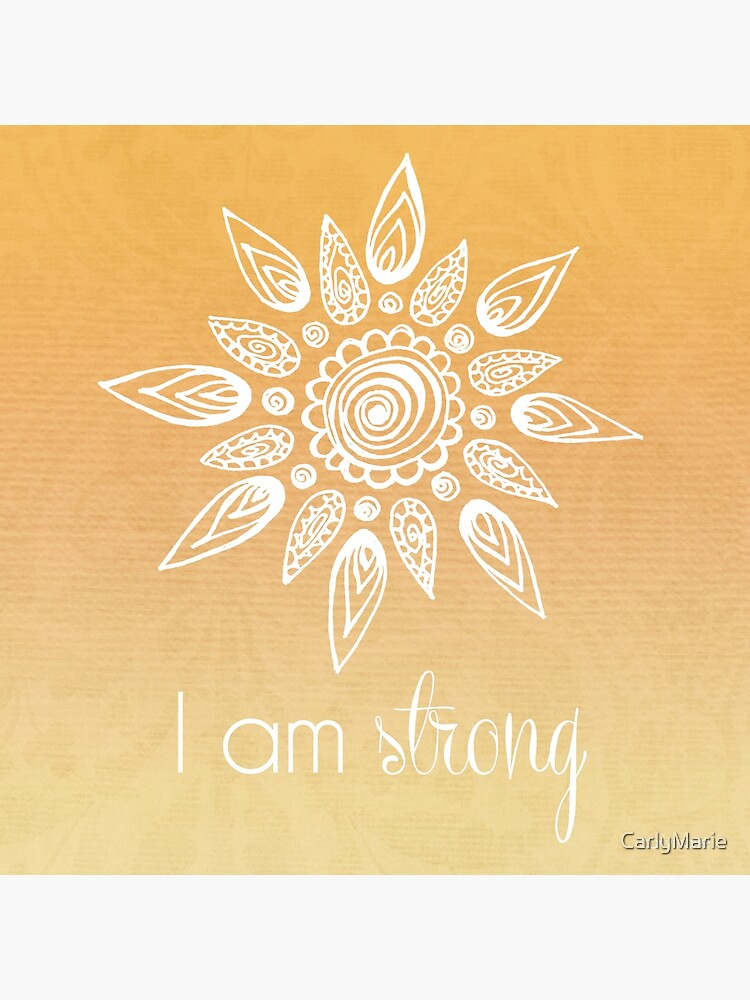 I AM Strong by CarlyMarie