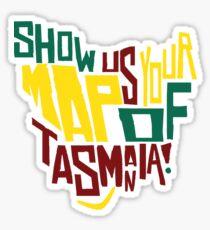 Show Us Your Map of Tasmania! Sticker