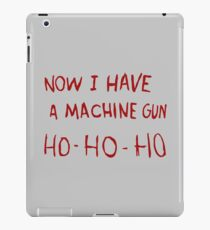 DIE HARD - NOW I HAVE A MACHINE GUN iPad Case/Skin