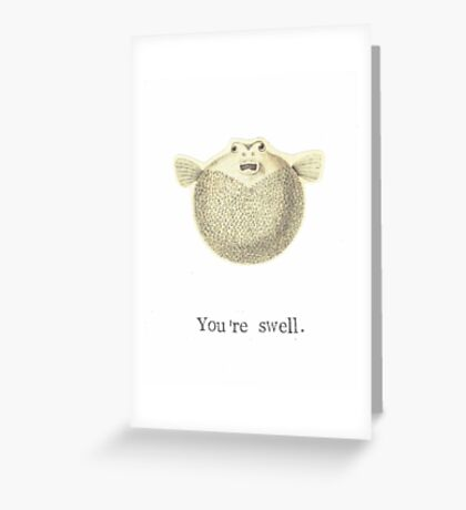 You're Swell Pufferfish Greeting Card