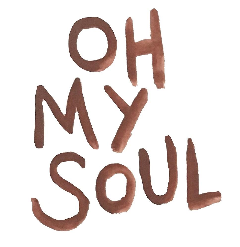 oh my soul by sofiasalinas