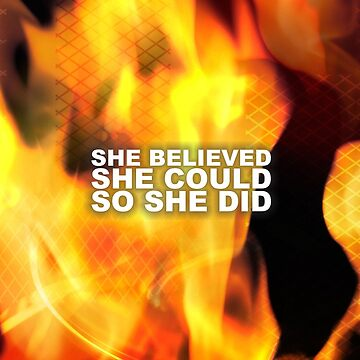 She believed she could so she did - Amazing Life Inspirational Quote by artomix