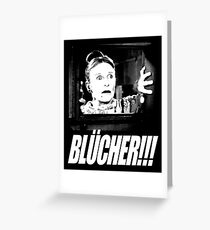 BLÜCHER!!! Greeting Card