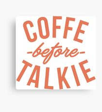 typography coffee before talkie Canvas Print