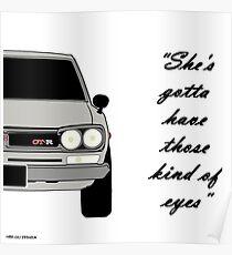"Nissan Skyline 2000 GT-R - ""She's gotta have those kind of eyes"" Poster"