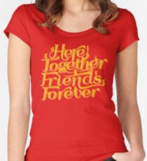 Here Together, Friends Forever Women's Fitted Scoop T-Shirt