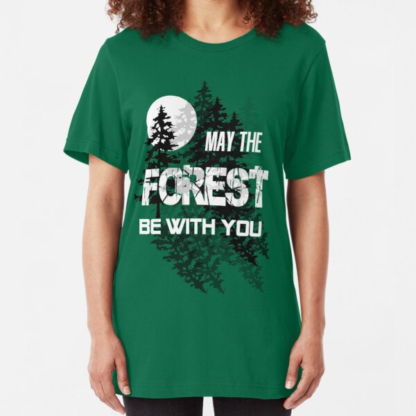 May The Forest Be With You Slim Fit T-Shirt