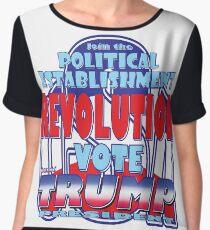 Join the Political Establishment REVOLUTION Chiffon Top