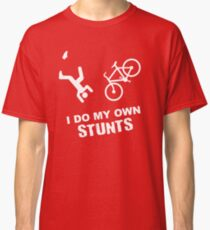 I Do My Own Stunts Cycling - Funny Bike Classic T-Shirt