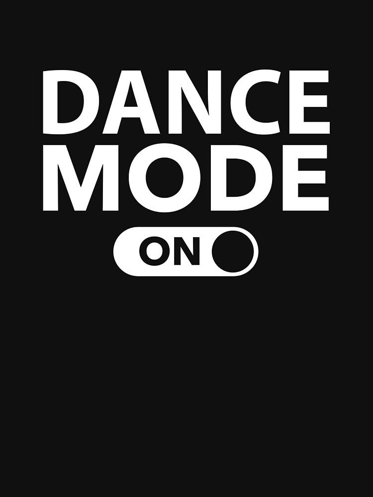 Dance Mode On von DesignFactoryD