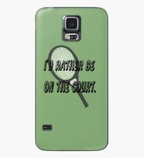 I'd Rather Be on the (Tennis) Court Case/Skin for Samsung Galaxy