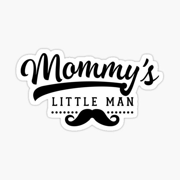 Mommy's little man Sticker