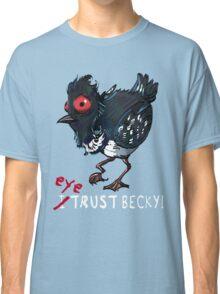 I (eye) trust Becky! (Finding Dory) Classic T-Shirt