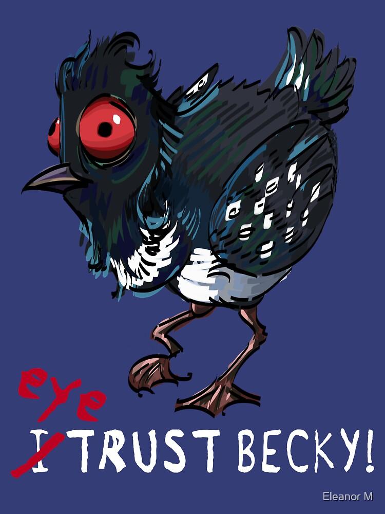 I (eye) trust Becky! (Finding Dory) by EleanorMorlino