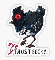 I (eye) trust Becky! Sticker