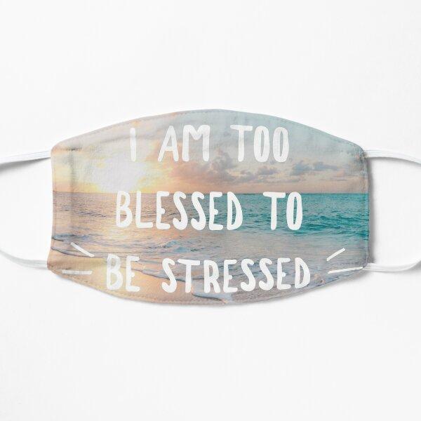 I Am Too Blessed... Flat Mask